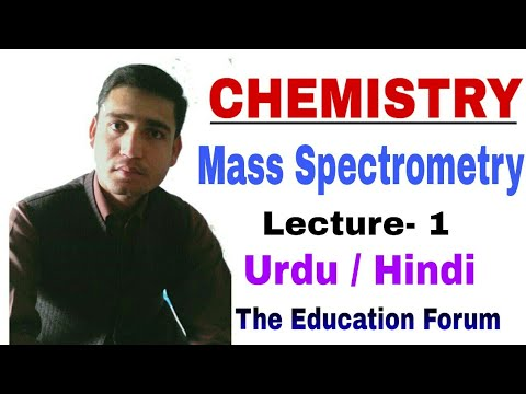 Mass Spectrometry in Urdu Hindi|Chemistry | the education forum