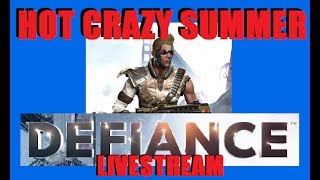 Defiance Gameplay with DraculaSWBF2 - Hot Crazy Summer 06/22/2017
