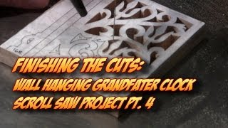Final Cuts On The Wall Hanging Grandfather Clock Pt. 4