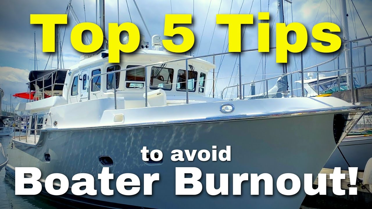 Do you suffer from BOATER BURNOUT? Here are 5 TIPS to cure it or avoid it altogether! [MV FREEDOM]