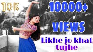 Likhe Jo Khat Tujhe / SANAM / Dance Cover / DISHA