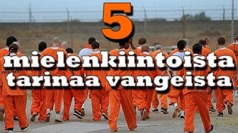 5 mielenkiintoista tositarinaa vangeista