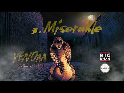 03 Khan - Miserable [Venom 2015]