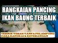 - RANGKAIAN PANCING BAUNG COCOK DI ARUS DERAS