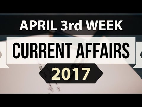 (English) April 2017 3rd week current affairs - IBPS,SBI,Clerk,Police,SSC CGL,RBI,UPSC,