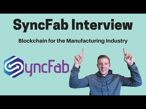 SyncFab Interview - Blockchain for Manufacturing Supply Chai