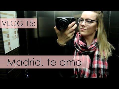 Vlog 15: Madrid, te amo