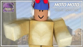Moto Moto - Roblox Animation