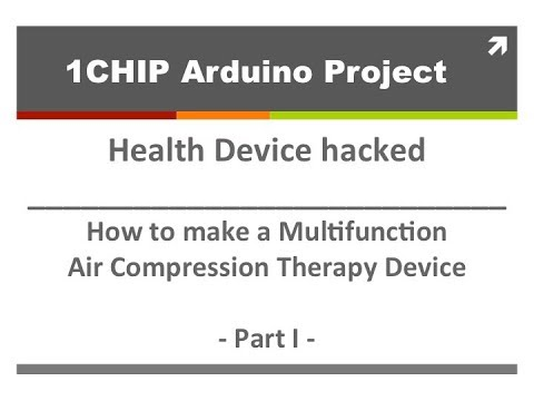1CHIP Project - Multifunction AirCompression Therapy Device -  PART 1
