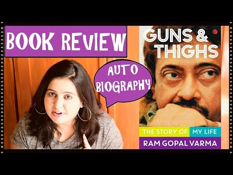 Book Review – Guns and Thighs by Ram Gopal Varma (Autobiography)