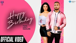 Happy Birthday (Official Video) | Lovy Kahlon | Loud Music | New Punjabi Song 2019