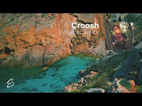 Croosh - Evolve (feat. Indica)