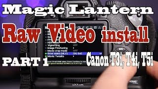 Magic Lantern RAW video install for Canon T4i T5i and T3i Part 1