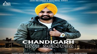 Chandigarh Kive Sonjuga (Vicky Hiron) Mp3 Song Download