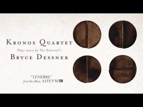 """Kronos Quartet With Bryce Dessner - """"Tenebre"""" (Full Album Stream)"""