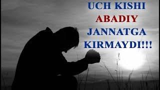 UCH KISHI ABADIY JANNATGA KIRMAYDI!!!