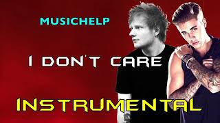 Ed Sheeran, Justin Bieber - I Don't Care INSTRUMENTAL/KARAOKE (Prod. by MUSICHELP)