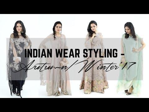 Indian Wear Styling  - Autumn/Winter 2017 | Heena Somani