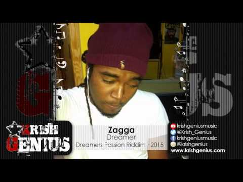 Zagga - Dreamer [Dreamers Passion Riddim] May 2015