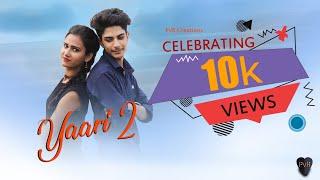 Yaari 2 (HD Video) : Nikk Ft Avneet Kaur |Yaari lyrics | PvR Creations