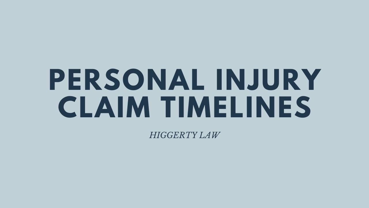Personal Injury Claim Timelines | Higgerty Law
