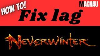 Neverwinter Tips & Tricks: Fixing Lag