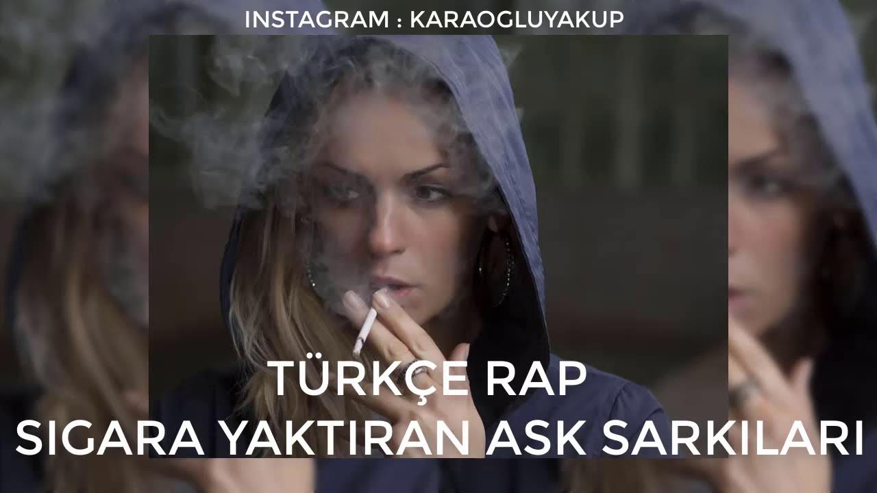 Türkçe Rap   Sigara Yaktıran Aşk Şarkıları
