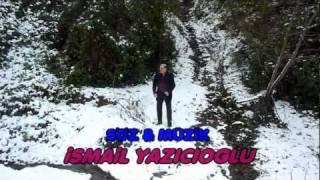 iSMAiL YAZICIOGLU-BIRAK BENi DERTLERiMLE