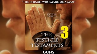 Track 4 - Joey Diaz's Testicle Testaments #3 - GUNS