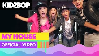 KIDZ BOP Kids - My House (Official Music Video) [KIDZ BOP 32]