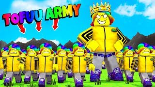 I created the Strongest TOFUU ARMY and took Over THE WORLD.. (Roblox)