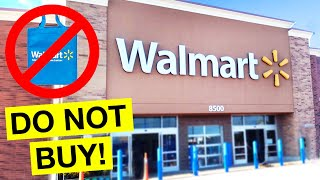 10 Things NOT to Buy at Walmart Right Now