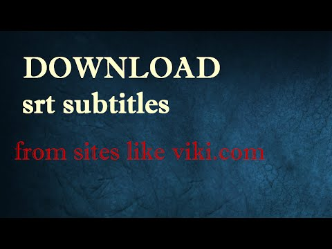 how to download srt subtitles from sites like viki