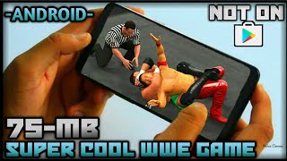 [ONLY 75-MB] BEST SUPER COOL SECRET WWE GAME FOR ANDROID NOT ON PLAY STORE | BEST WWE GAME 2018