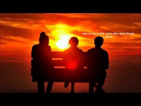 Allen & Envy & UDM - Ignite (Allen Watts Melodic Remix)
