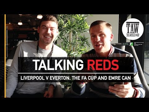 Talking Reds: Liverpool v Everton, The FA Cup, Emre Can