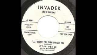 LYDIA PENSE~I´LL FORGIVE YOU THEN FORGET YOU