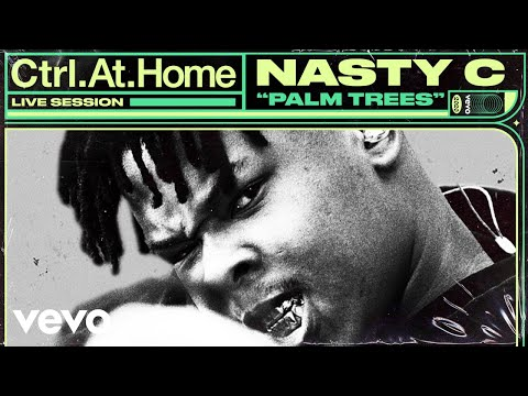 Nasty C - Palm Trees (Live Session) | Vevo Ctrl.At.Home