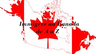 Immigrer au Canada de A a Z Questions réponses Partie 1