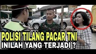 Saat Polisi Tilang Pacar TNI ?? Inilah Yang Terjadi...!??