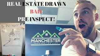 Real Estate Drawn Bad: Pre Listing Inspection