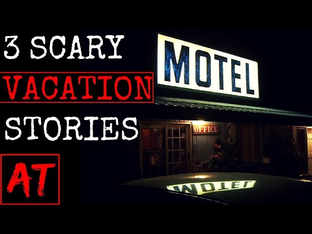 Scary Vacation Stories