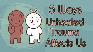 5 Ways Unhealed Trauma Affects Us