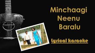 Minchaagi neenu baralu Karaoke with lyrics I Gaalipata