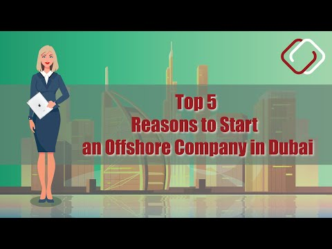 Top 5 Reasons to Start an Offshore Company in Dubai