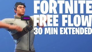 Fortnite - Free Flow Emote Music [30 Minutes Extended]