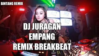 DJ JURAGAN EMPANG REMIX BREAKBEAT 2018 - 2019
