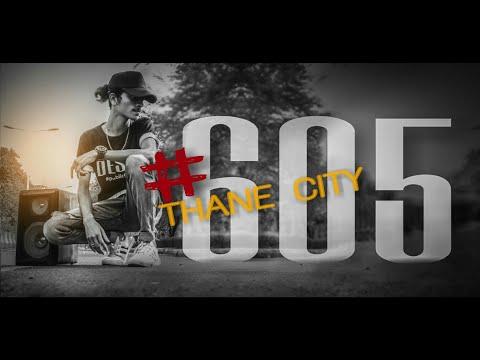 THANE CITY - #605 (kalwa) rap song , DESID official video, mumbai rap song (2017)