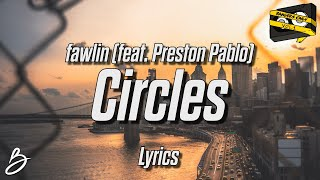 Bangers Only & fawlin - Circles (Lyrics) (feat. Preston Pablo)