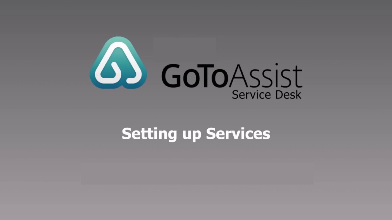 GoToAssist Service Desk Setting Up A Service